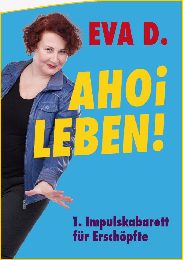 Eva D. - AHOI LEBEN! 1. Impulskabarett für Erschöpfte - Premiere März 2019 - Eden Bar Wien