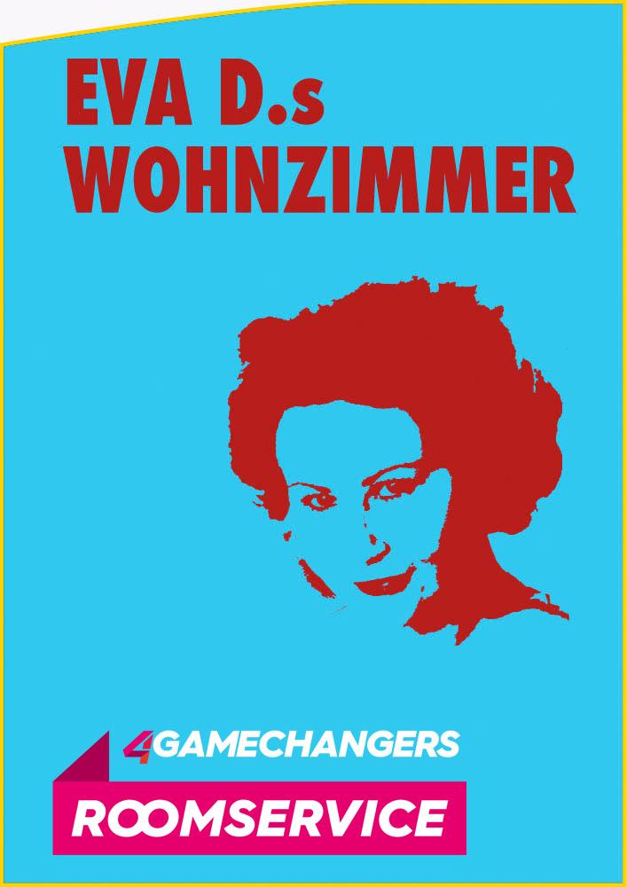 Eva D.s Wohnzimmer - ONLINE im 4GameChangers Roomservice